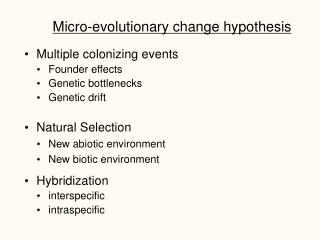 Micro-evolutionary change hypothesis