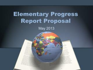 Elementary Progress Report Proposal
