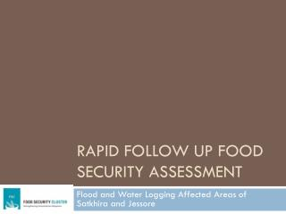 Rapid Follow up Food Security Assessment