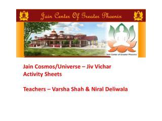 Jain Cosmos/Universe –  Jiv Vichar Activity Sheets Teachers – Varsha Shah & Niral Deliwala