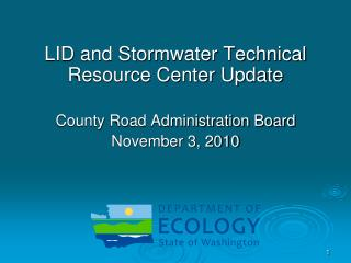 LID and Stormwater Technical Resource Center Update County Road Administration Board