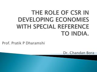 THE ROLE OF CSR IN DEVELOPING ECONOMIES WITH SPECIAL REFERENCE TO INDIA.