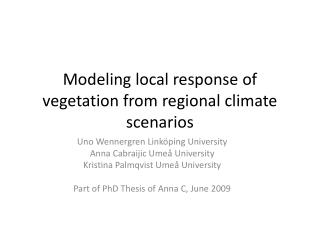 Modeling local response  of vegetation from regional  climate  scenarios