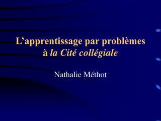 L'apprentissage par problèmes à  la Cité collégiale