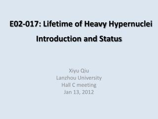 E02-017: Lifetime of Heavy  Hypernuclei Introduction and Status