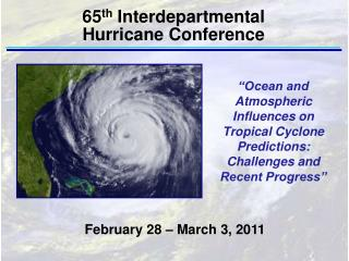 """Ocean and Atmospheric Influences on Tropical Cyclone Predictions: Challenges and Recent Progress"""