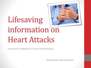 Lifesaving information on  Heart Attacks