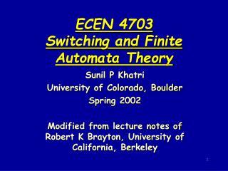 ECEN 4703 Switching and Finite Automata Theory