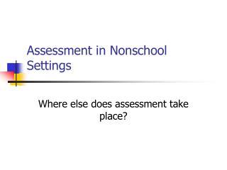 Assessment in Nonschool Settings