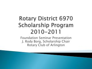 Rotary District 6970 Scholarship Program 2010-2011