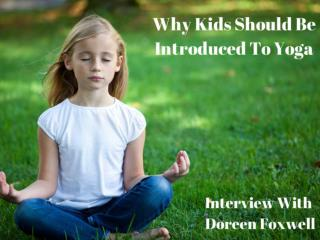 Why Kids Should Be Introduced To Yoga – Interview With Doree
