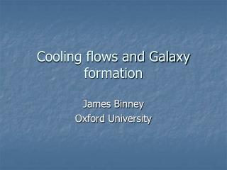 Cooling flows and Galaxy formation