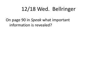 12/18 Wed.   Bellringer