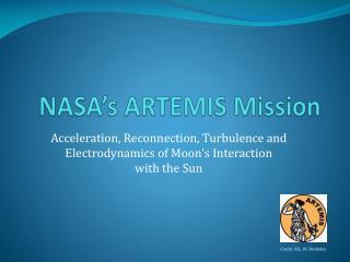NASA ' s ARTEMIS Mission