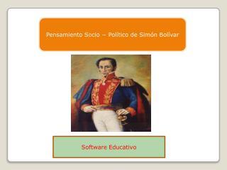Pensamiento Socio − Político de Simón Bolívar