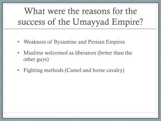 What were the reasons for the success of the Umayyad Empire?