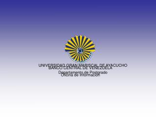 BANCO CENTRAL DE VENEZUELA Oficina de Información