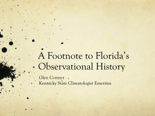 A Footnote to Florida's Observational History