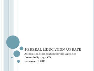 Federal Education Update
