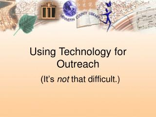 Using Technology for Outreach