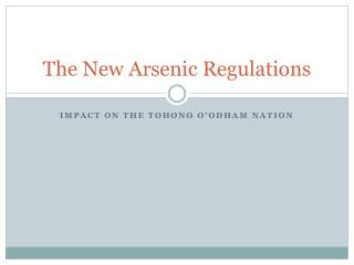 The New Arsenic Regulations
