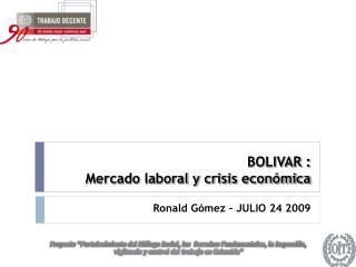 BOLIVAR :  Mercado laboral y crisis económica