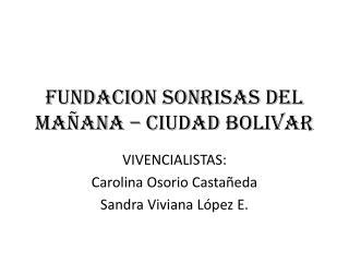 FUNDACION SONRISAS DEL MAÑANA – CIUDAD BOLIVAR