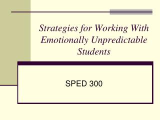 Strategies for Working With Emotionally Unpredictable Students