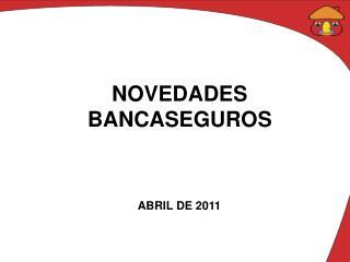 NOVEDADES BANCASEGUROS