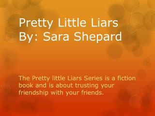 Pretty Little Liars By: Sara Shepard