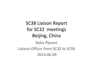 SC38 Liaison Report for SC32  meetings  Beijing, China