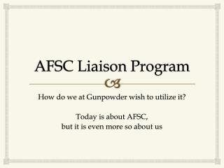 AFSC Liaison Program