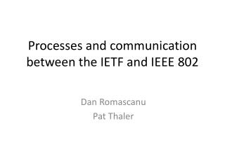 Processes and communication between the IETF and IEEE 802