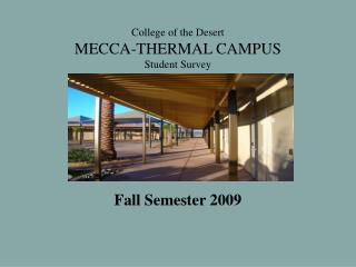 College of the Desert MECCA-THERMAL CAMPUS Student Survey