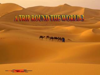 A TRIP ROUND THE WORLD-3