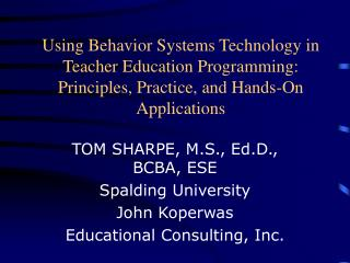Using Behavior Systems Technology in Teacher Education Programming: Principles, Practice, and Hands-On Applications