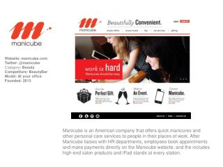 Website: manicube Twitter: @manicube Category :  Beauty Competitors: BeautyBar