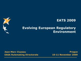EATS 2009 Evolving European Regulatory Environment