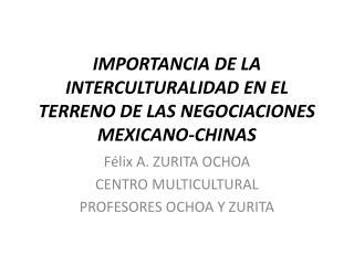 IMPORTANCIA DE LA INTERCULTURALIDAD EN EL TERRENO DE LAS NEGOCIACIONES MEXICANO-CHINAS