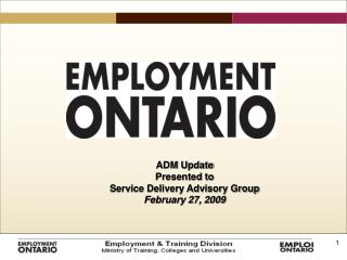 ADM Update Presented to Service Delivery Advisory Group February 27, 2009