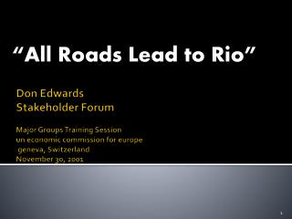 """All Roads Lead to Rio"""