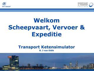 Welkom Scheepvaart, Vervoer & Expeditie Transport  Ketensimulator B . J van Eldik