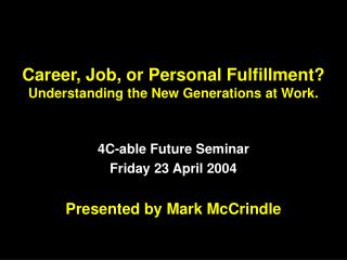 Career, Job, or Personal Fulfillment? Understanding the New Generations at Work.