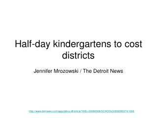 Half-day kindergartens to cost districts