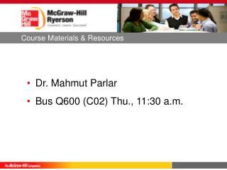 Dr.  Mahmut  Parlar Bus Q600 (C02) Thu ., 11:30 a.m.