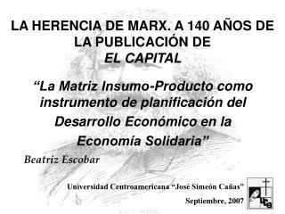 LA HERENCIA DE MARX. A 140 AÑOS DE LA  PUBLICACIÓN  DE  EL CAPITAL