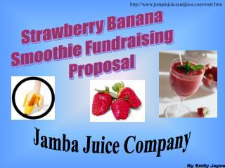 Strawberry Banana  Smoothie Fundraising        Proposal