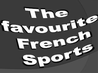 The  favourite French Sports