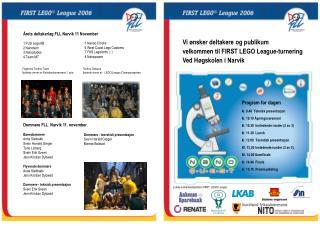 Vi ønsker deltakere og publikum  velkommen til FIRST LEGO League-turnering  Ved Høgskolen i Narvik