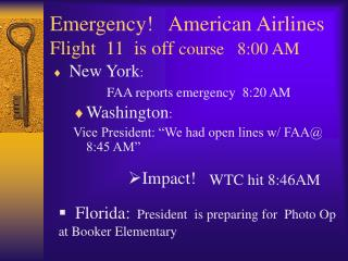 Emergency!   American Airlines       Flight  11  is off  course   8:00 AM